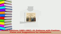PDF  Bustle Fashions 18851887 41 Patterns with Fashion Plates and Suggestions for Adaptation Download Online