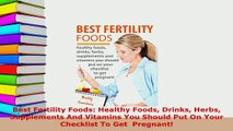 PDF  Best Fertility Foods Healthy Foods Drinks Herbs Supplements And Vitamins You Should Put PDF Online