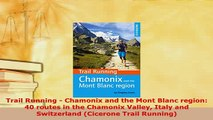 PDF  Trail Running  Chamonix and the Mont Blanc region 40 routes in the Chamonix Valley Italy  EBook