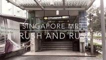 I rush rush rush mrt Singapore