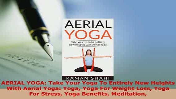 PDF  AERIAL YOGA Take Your Yoga To Entirely New Heights With Aerial Yoga Yoga Yoga For Weight  Read Online