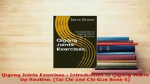 PDF  Qigong Joints Exercises Introduction to Qigong Warm Up Routine Tai Chi and Chi Gun Free Books
