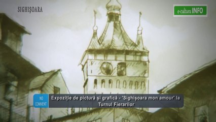 Expozitie Sighisoara mon amour - Turnul Fierarilor