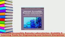 Download  Internet Accessible Remote Laboratories Scalable ELearning Tools for Engineering and Free Books