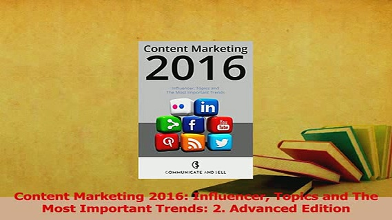Download  Content Marketing 2016 Influencer Topics and The Most Important Trends 2 Advanced Ebook Free