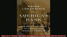 READ book  Americas Bank The Epic Struggle to Create the Federal Reserve  FREE BOOOK ONLINE
