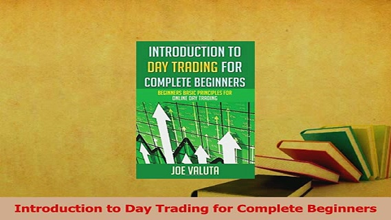 Read  Introduction to Day Trading for Complete Beginners Ebook Free