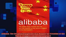 FREE PDF  alibaba The Inside Story Behind Jack Ma and the Creation of the Worlds Biggest Online READ ONLINE