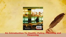Download  An Introduction To Health Policy Planning and Financing  EBook