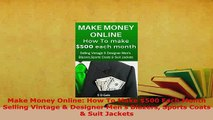 PDF  Make Money Online How To Make 500 Each Month Selling Vintage  Designer Mens Blazers Download Full Ebook