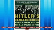 Read here Hitlers Beneficiaries Plunder Racial War and the Nazi Welfare State