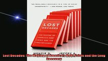 Read here Lost Decades The Making of Americas Debt Crisis and the Long Recovery