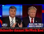 THE HANNITY- RACE TO THE WHITE HOUSE - DONALD TRUMP CONTINUES