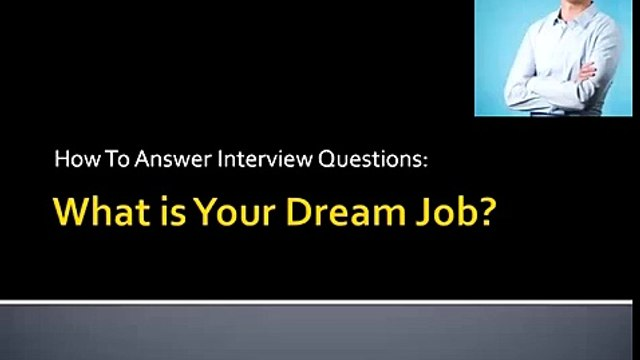 """""""What is Your Dream Job?"""" Job Interview Questions & Answers #7"""