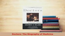 Read  Doctors The Biography of Medicine PDF Free