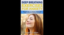 Deep Breathing Exercises For Anxiety Discover How To Reduce Anxiety With These 6 Simple Breathing Exercises