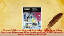 PDF  Cities of Others Reimagining Urban Spaces in Asian American Literature The Scott and  EBook