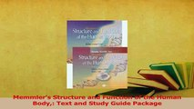 Read  Memmlers Structure and Function of the Human Body Text and Study Guide Package Ebook Online