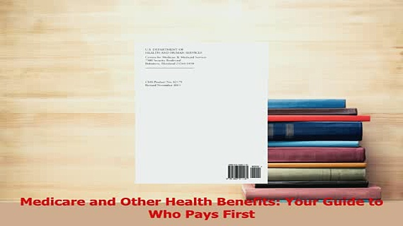Download  Medicare and Other Health Benefits Your Guide to Who Pays First Ebook Online