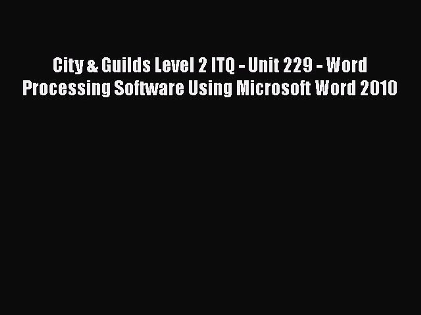 [PDF] City & Guilds Level 2 ITQ - Unit 229 - Word Processing Software Using Microsoft Word