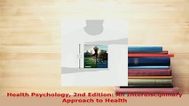 Read  Health Psychology 2nd Edition An Interdisciplinary Approach to Health Ebook Free