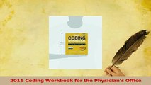 Read  2011 Coding Workbook for the Physicians Office Ebook Free