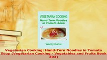 Download  Vegetarian Cooking HandTorn Noodles in Tomato Soup Vegetarian Cooking  Vegetables and Free Books