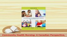 Read  Community Health Nursing A Canadian Perspective Ebook Free