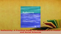 Download  Reflexivity A Practical Guide for Researchers in Health and Social Sciences Download Online