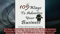 READ book  105 Ways To Advertise Your Business 105 Small Business Marketing Ideas To Effectively Full EBook