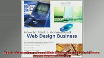 READ book  How to Start a HomeBased Web Design Business 3rd HomeBased Business Series Free Online