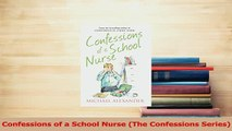 Download  Confessions of a School Nurse The Confessions Series Free Books