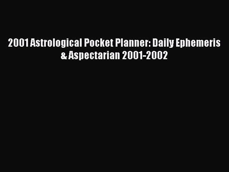 Download 2001 Astrological Pocket Planner: Daily Ephemeris & Aspectarian 2001-2002 PDF Free