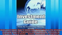 Enjoyed read  Investment Guide How To Invest Your Money Wisely The Ultimate Investing Guide for
