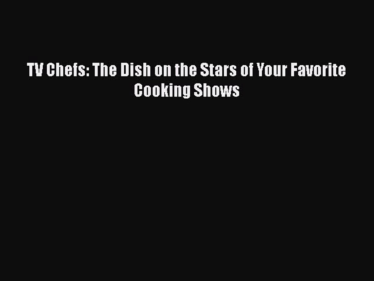 [PDF] TV Chefs: The Dish on the Stars of Your Favorite Cooking Shows [Read] Online