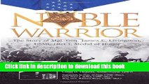 Read Noble Warrior: The Story of Maj. Gen. James E. Livingston, USMC (Ret.), Medal of Honor  PDF