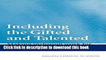 Read Including the Gifted and Talented: Making inclusion work for more gifted and able learners