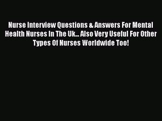 Read Nurse Interview Questions & Answers For Mental Health