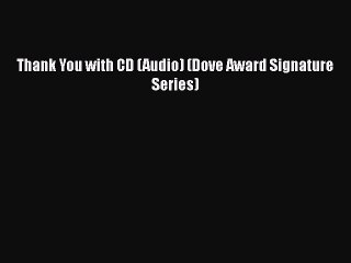 Download Thank You with CD (Audio) (Dove Award Signature Series)  Read Online