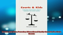 Free PDF Downlaod  Courts and Kids Pursuing Educational Equity through the State Courts  FREE BOOOK ONLINE