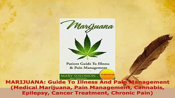 PDF  MARIJUANA Guide To Illness And Pain Management Medical Marijuana Pain Management Free Books