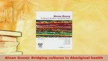 Download  Binan Goonj Bridging cultures in Aboriginal health  Read Online