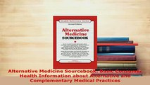 Download  Alternative Medicine Sourcebook Basic Consumer Health Information about Alternative and Free Books