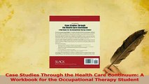 Read  Case Studies Through the Health Care Continuum A Workbook for the Occupational Therapy PDF Free