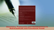PDF  Genomics Proteomics and Metabolomics in Nutraceuticals and Functional Foods  EBook