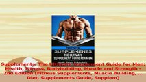 PDF  Supplements The Ultimate Supplement Guide For Men Health Fitness Bodybuilding Muscle and Free Books
