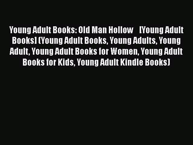 Read Young Adult Books: Old Man Hollow    [Young Adult Books] (Young Adult Books Young Adults