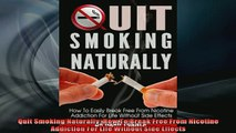 READ book  Quit Smoking Naturally How To Break Free From Nicotine Addiction For Life Without Side Full EBook