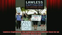FAVORIT BOOK   Lawless Capitalism The Subprime Crisis and the Case for an Economic Rule of Law  FREE BOOOK ONLINE