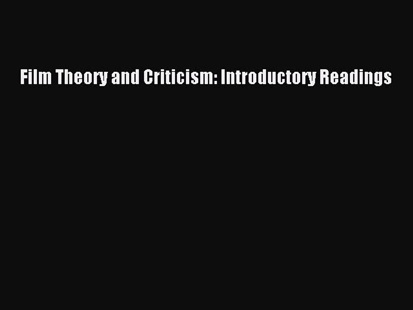 Read Film Theory And Criticism Introductory Readings Ebook Online Video Dailymotion